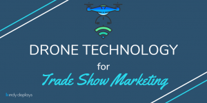trade show drones