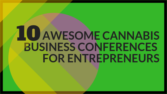 Cannabis Business Conferences for Entrepreneurs