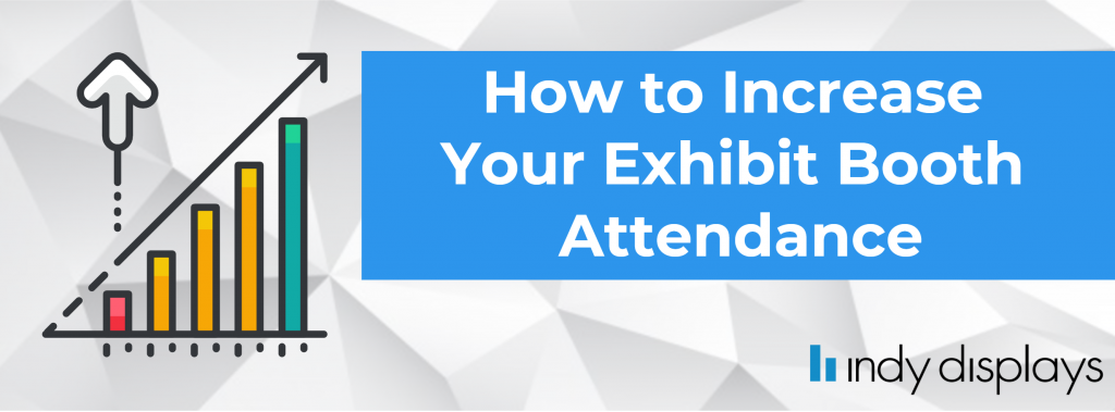 Increase Exhibit Booth Attendance