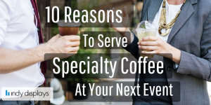 Specialty Coffee for Corporate Events